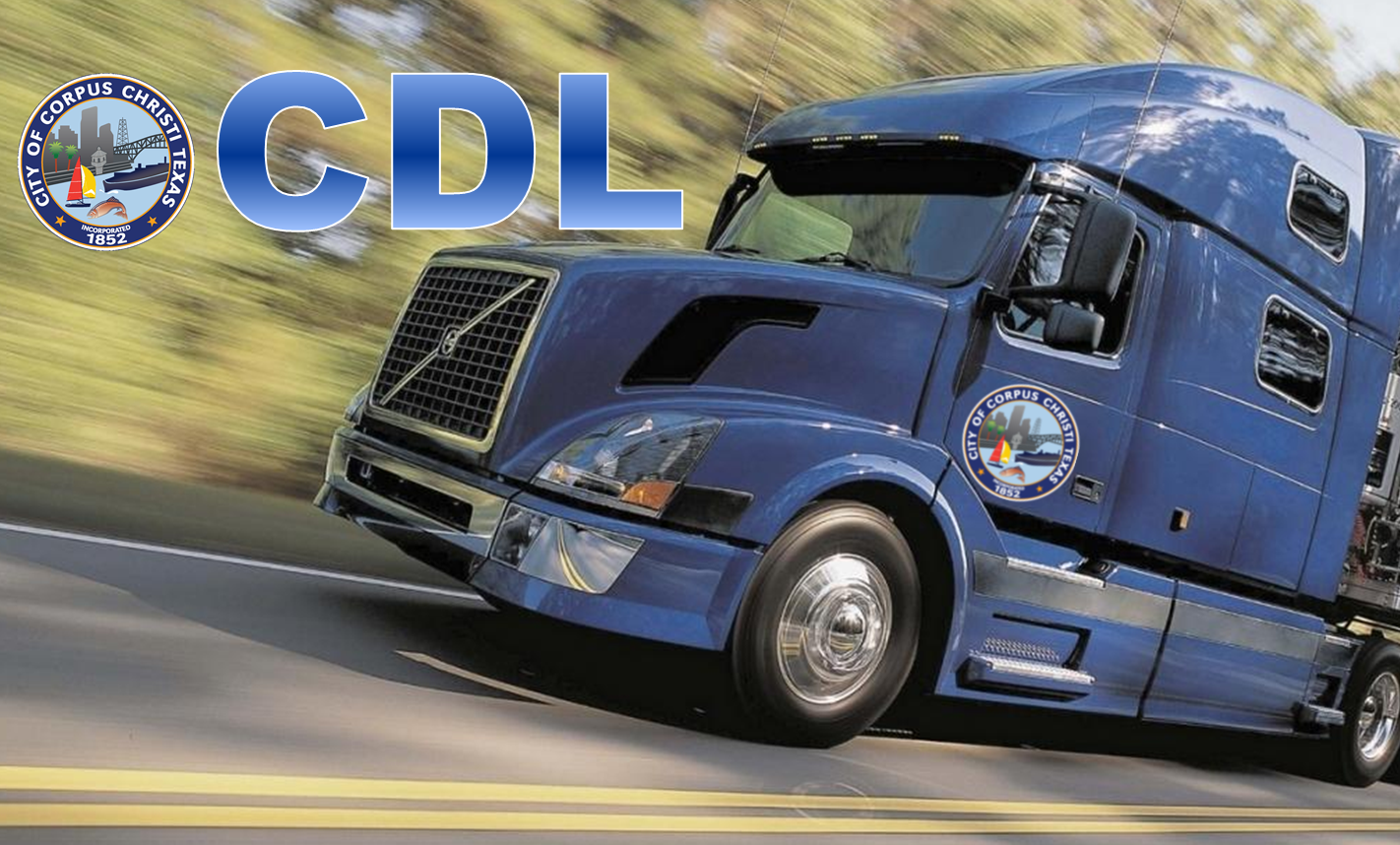 CDL Training Program: Commercial Driver's License Training Program | City  of Corpus Christi Learning Institute – City Champion